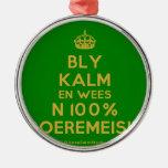 [Crown] bly kalm en wees n 100% boeremeisie  Ornaments