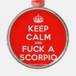 [Crown] keep calm and fuck a scorpio  Ornaments