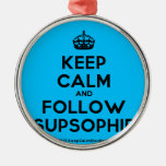 [Crown] keep calm and follow supsophie  Ornaments