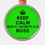 [Crown] keep calm que o jacinto é o boss  Ornaments