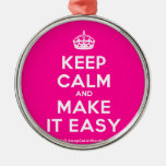 [Crown] keep calm and make it easy  Ornaments