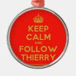 [Crown] keep calm and follow thierry  Ornaments