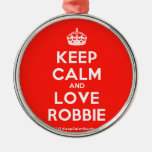 [Crown] keep calm and love robbie  Ornaments