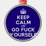 [Crown] keep calm and go fuck yourself  Ornaments