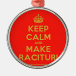 [Crown] keep calm and make racituri  Ornaments
