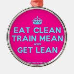 [Crown] eat clean train mean and get lean  Ornaments