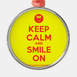 [Smile] keep calm and smile on  Ornaments
