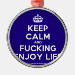 [Crown] keep calm and fucking enjoy life  Ornaments