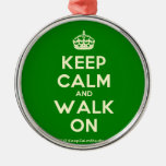 [Crown] keep calm and walk on  Ornaments