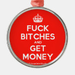 [Crown] fuck bitches and get money  Ornaments