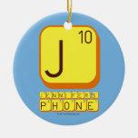 J JENNIFER'S PHONE  Ornaments
