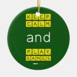 KEEP CALM and PLAY GAMES  Ornaments