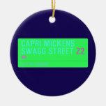 Capri Mickens  Swagg Street  Ornaments