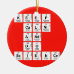 KEEP CALM AND DO SCIENCE  Ornaments