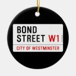 Bond Street  Ornaments