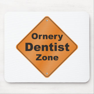 Ornery Dentist Mouse Pad