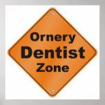 Ornery Dentist Zone Poster