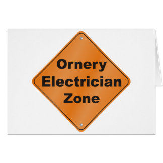 Ornery Electrician Greeting Cards