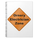 Ornery Electrician Zone Spiral Notebook