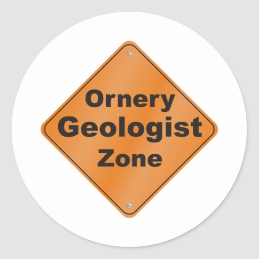 Ornery Geologist Classic Round Sticker