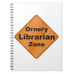 Ornery Librarian Zone Notebook