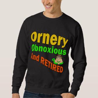 Ornery Obnoxious Retiree Sweatshirt