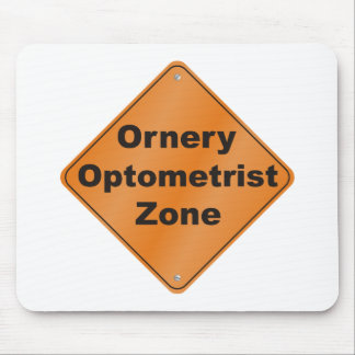 Ornery Optometrist Mouse Pad