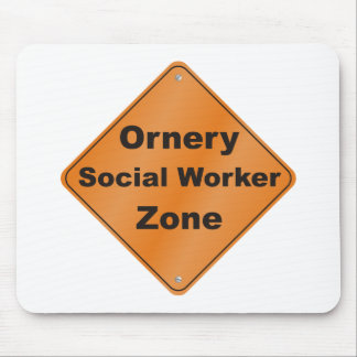Ornery Social Worker Mouse Pad