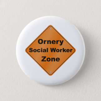 Ornery Social Worker Pinback Button