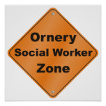 Ornery Social Worker Zone Poster