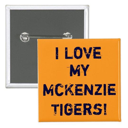 ¡oro, amo, mi McKenzieTigers! Pin Cuadrado