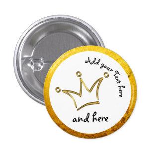 Oro divertido de la corona + su backgr. y texto pin redondo de 1 pulgada