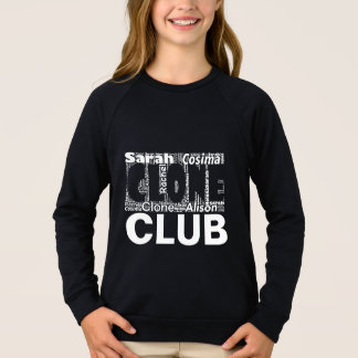 Orphan Black Clone Club Word art Sweatshirt