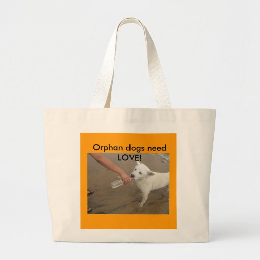 Orphan dogs need LOVE! Tote Bag