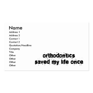 Orthodontics Saved My Life Once Business Card Templates
