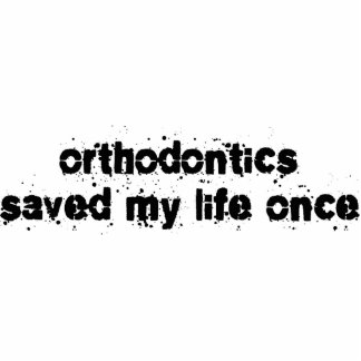 Orthodontics Saved My Life Once Photo Sculpture Ornament