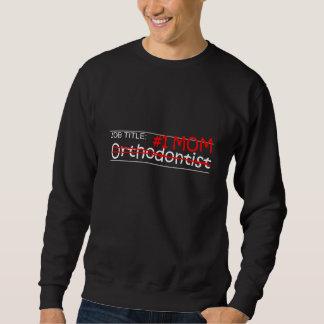 Orthodontist de la mamá del trabajo sudadera