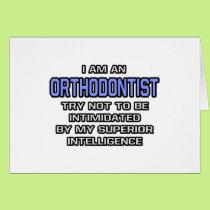 Orthodontist Joke ... Superior Intelligence Card