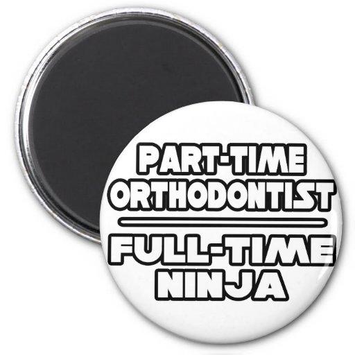 Orthodontist / Ninja Refrigerator Magnet