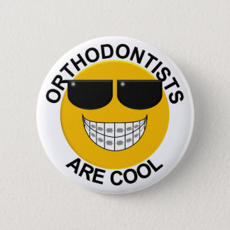 Orthodontistis Are Cool Button / Pin