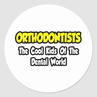 Orthodontists...Cool Kids of Dental World Classic Round Sticker
