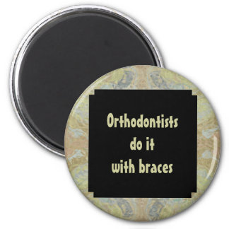 Orthodontists do it with braces 2 inch round magnet