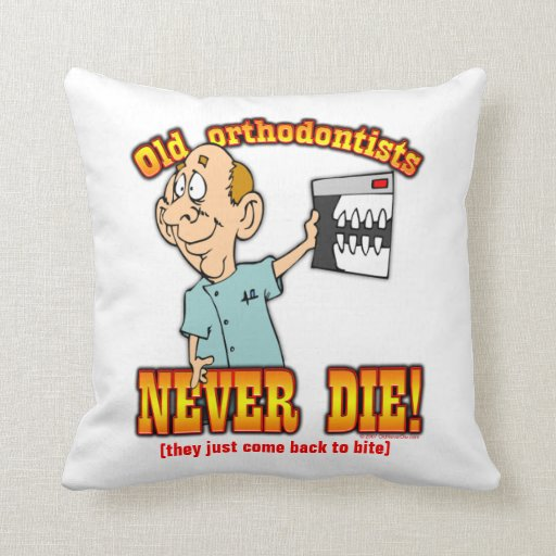 Orthodontists Pillow