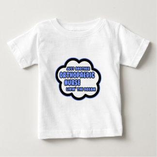 Orthopaedic Nurse .. Livin' The Dream Baby T-Shirt