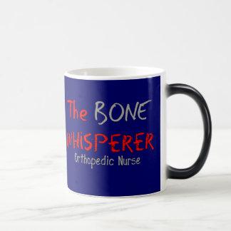 """Orthopedic Nurse """"THE BONE WHISPERER"""" Magic Mug"""