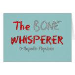 """Orthopedic Physician """"The Bone Whisperer"""" Card"""