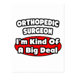 Orthopedic Surgeon...Big Deal Postcards