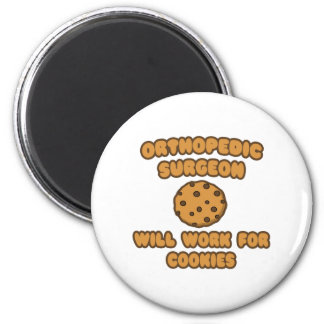 Orthopedic Surgeon  .. Will Work for Cookies 2 Inch Round Magnet