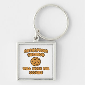 Orthopedic Surgeon  .. Will Work for Cookies Silver-Colored Square Keychain
