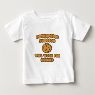 Orthopedic Surgeon  .. Will Work for Cookies Tshirt